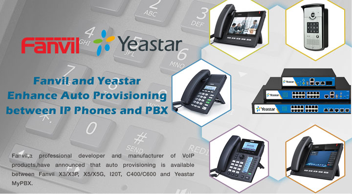 Fanvil and Yeastar Enhance Auto Provisioning of IP Phones and PBX